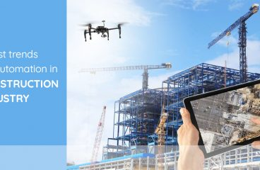 LATEST TRENDS FOR AUTOMATION IN CONSTRUCTION INDUSTRY