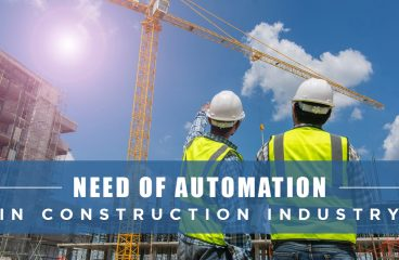 NEED OF AUTOMATION IN CONSTRUCTION INDUSTRY