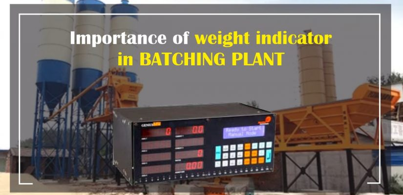Importance of Weight indicator in for Batching plant.