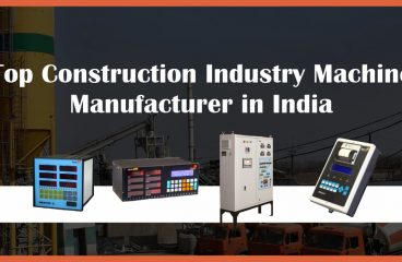 TOP CONSTRUCTION INDUSTRY MACHINE MANUFACTURER IN INDIA